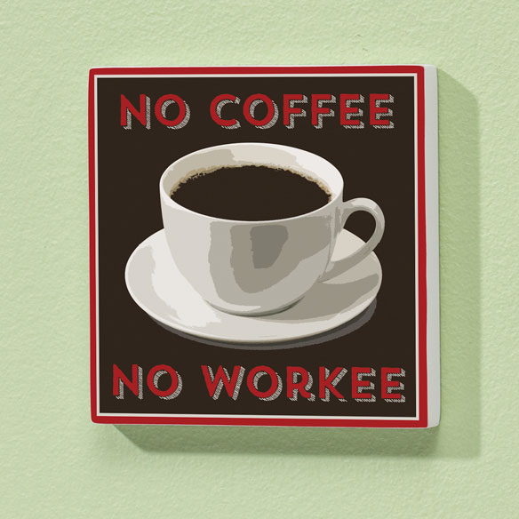 4x4 No Coffee..No Workee Wood Wall Plaque